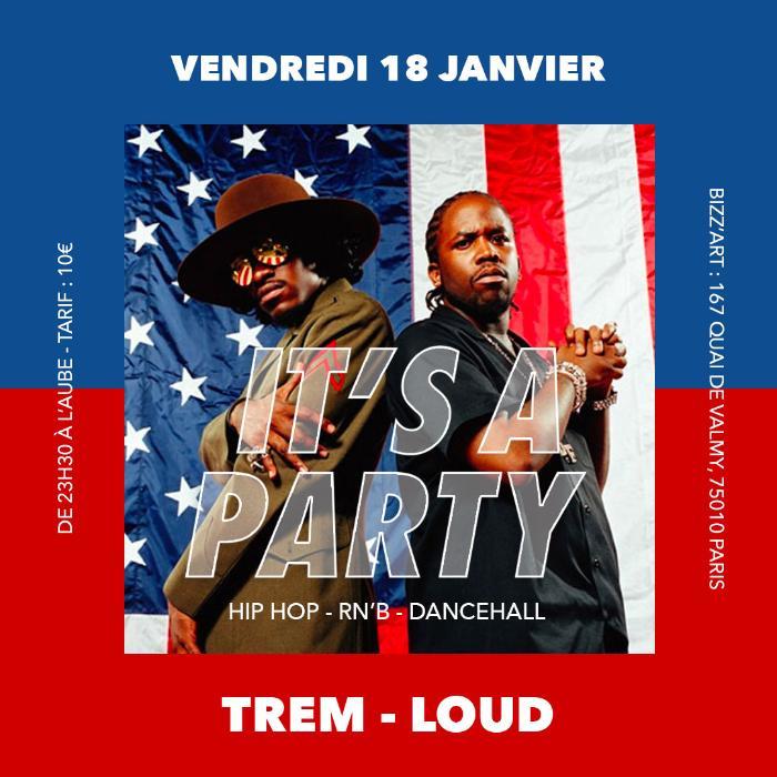 Soirée IT'S A PARTY. Hip Hop - RNB - Dancehall