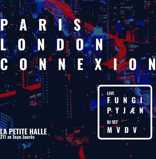 Paris London Connexion w/ Fungi, Pyjæn & MVDV